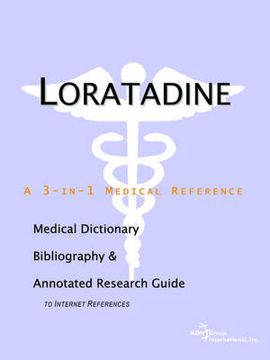 Loratadine - A Medical Dictionary, Bibliography, and Annotated Research Guide to Internet References (Paperback)