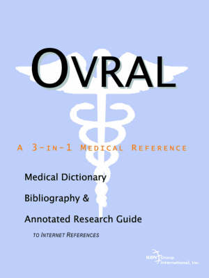 Ovral - A Medical Dictionary, Bibliography, and Annotated Research Guide to Internet References (Paperback)