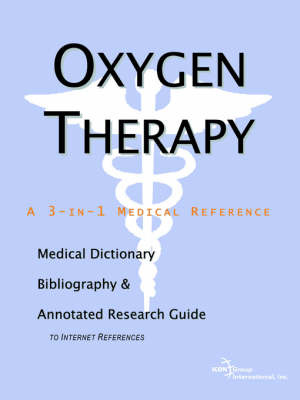 Oxygen Therapy - A Medical Dictionary, Bibliography, and Annotated Research Guide to Internet References (Paperback)