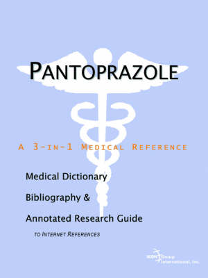 Pantoprazole - A Medical Dictionary, Bibliography, and Annotated Research Guide to Internet References (Paperback)
