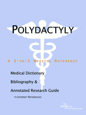 Polydactyly - A Medical Dictionary, Bibliography, and Annotated Research Guide to Internet References (Paperback)