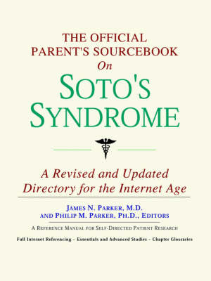 The Official Parent's Sourcebook on Soto's Syndrome: A Revised and Updated Directory for the Internet Age (Paperback)