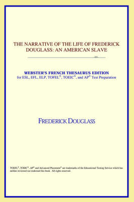 The Narrative of the Life of Frederick Douglass: An American Slave (Webster's French Thesaurus Edition) (Paperback)