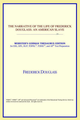 The Narrative of the Life of Frederick Douglass: An American Slave (Webster's German Thesaurus Edition) (Paperback)