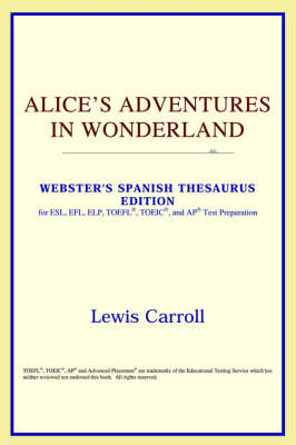 Alice's Adventures in Wonderland (Webster's Spanish Thesaurus Edition) (Paperback)