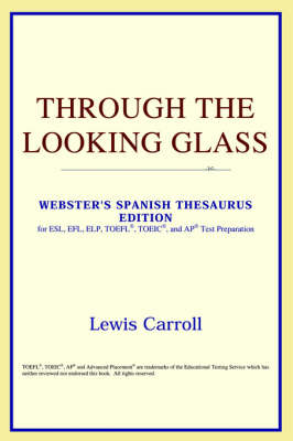 Through the Looking Glass (Webster's Spanish Thesaurus Edition) (Paperback)