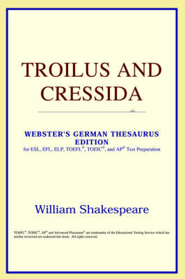 Troilus and Cressida (Webster's German Thesaurus Edition) (Paperback)