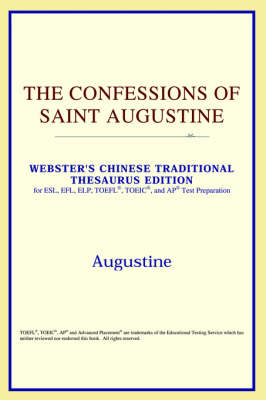 The Confessions of Saint Augustine (Webster's Chinese-Simplified Thesaurus Edition) (Paperback)