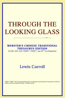 Through the Looking Glass (Webster's Chinese-Simplified Thesaurus Edition) (Paperback)
