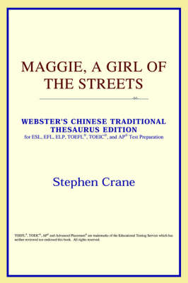 Maggie, a Girl of the Streets (Webster's Chinese-Simplified Thesaurus Edition) (Paperback)