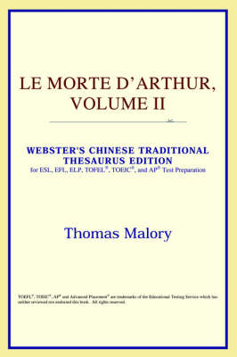 Le Morte D'Arthur, Volume II (Webster's Chinese-Simplified Thesaurus Edition) (Paperback)