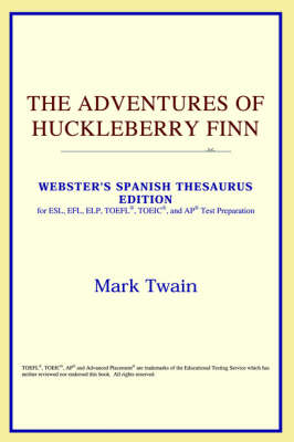 The Adventures of Huckleberry Finn (Webster's Spanish Thesaurus Edition) (Paperback)
