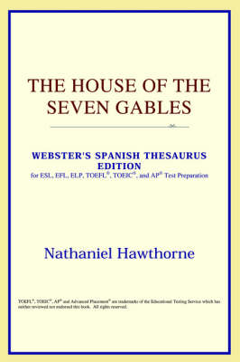 The House of the Seven Gables (Webster's Spanish Thesaurus Edition) (Paperback)