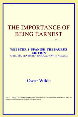 The Importance of Being Earnest (Webster's Spanish Thesaurus Edition) (Paperback)