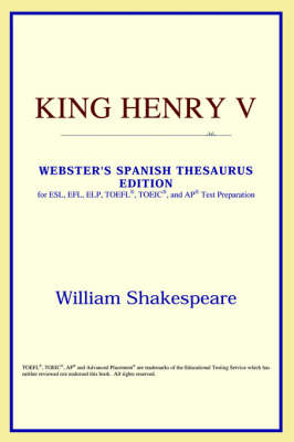 King Henry V (Webster's Spanish Thesaurus Edition) (Paperback)