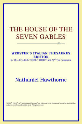 The House of the Seven Gables (Webster's Italian Thesaurus Edition) (Paperback)