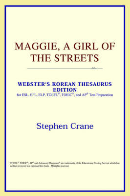 Maggie, a Girl of the Streets (Webster's Korean Thesaurus Edition) (Paperback)