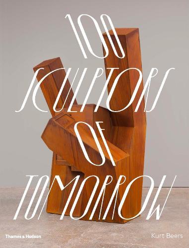 100 Sculptors of Tomorrow (Hardback)