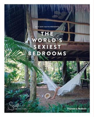 Mr & Mrs Smith Presents the World's Sexiest Bedrooms (Hardback)