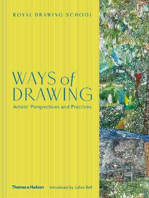 Ways of Drawing: Artists' Perspectives and Practices (Hardback)