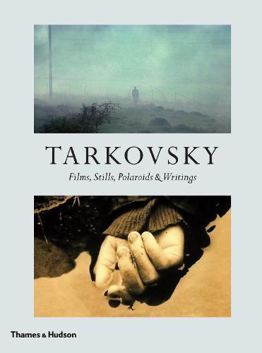 Tarkovsky: Films, Stills, Polaroids & Writings (Hardback)