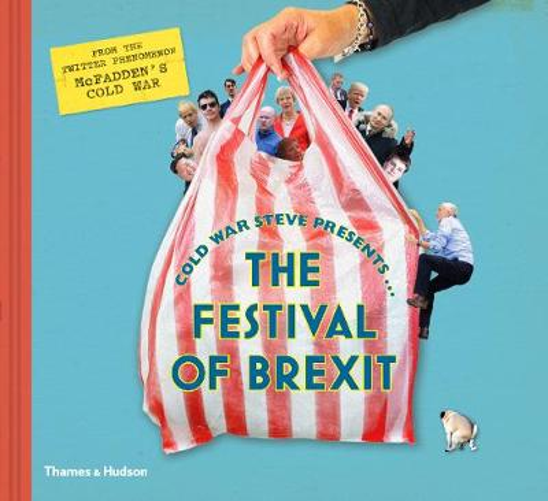 Cold War Steve Presents... The Festival of Brexit (Hardback)