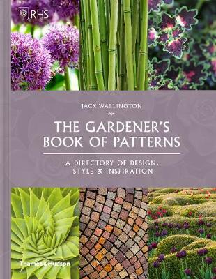 RHS The Gardener's Book of Patterns: A Directory of Design, Style and Inspiration (Hardback)