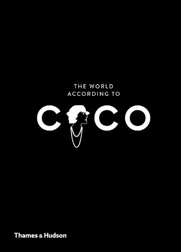 The World According to Coco: The Wit and Wisdom of Coco Chanel (Hardback)