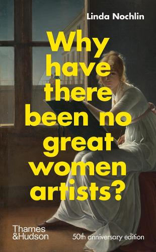 Why Have There Been No Great Women Artists? (Hardback)