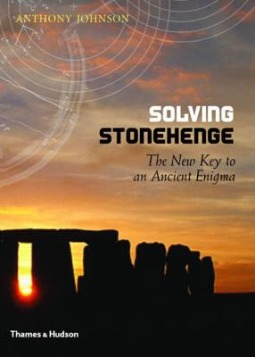 Solving Stonehenge: The New Key to an Ancient Enigma (Hardback)