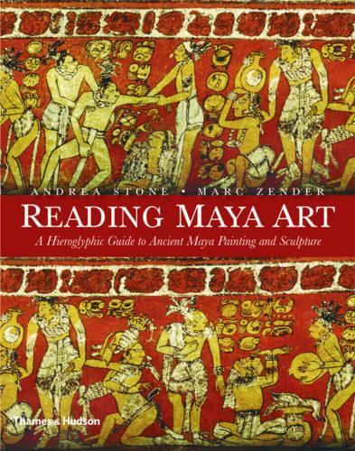 Reading Maya Art: A Hieroglyphic Guide to Ancient Maya Painting and Sculpture (Hardback)
