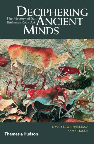 Deciphering Ancient Minds: The Mystery of San Bushman Rock Art (Hardback)