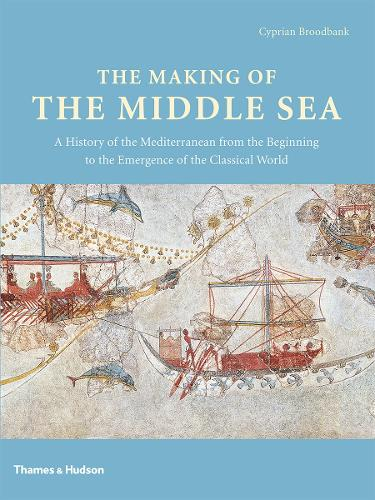 Making of the Middle Sea (Hardback)