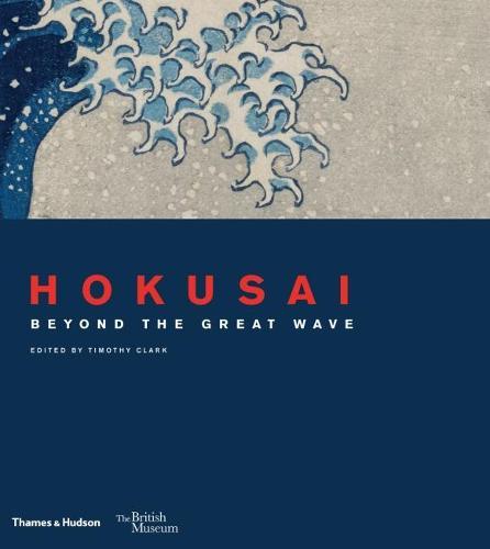 Hokusai: beyond the Great Wave (Hardback)