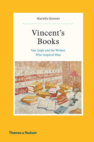 Vincent's Books: Van Gogh and the Writers Who Inspired Him (Hardback)