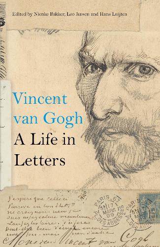 Vincent van Gogh: A Life in Letters (Hardback)