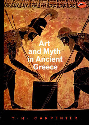 Art and Myth in Ancient Greece: A Handbook - World of Art (Paperback)