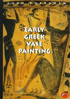 Early Greek Vase Painting: 11th-6th Centuries BC - World of Art (Paperback)