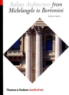 Italian Architecture: From Michelangelo to Borromini - World of Art (Paperback)