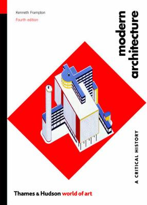 Modern Architecture: A Critical History - World of Art (Paperback)