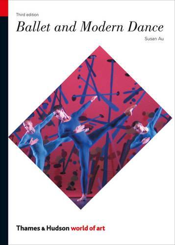 Ballet and Modern Dance - World of Art (Paperback)