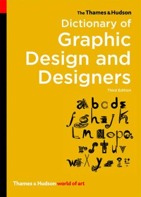 The Thames & Hudson Dictionary of Graphic Design and Designers - World of Art (Paperback)