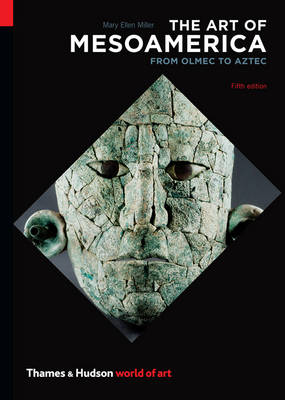 The Art of Mesoamerica: From Olmec to Aztec - World of Art (Paperback)