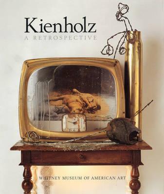Kienholz: A Retrospective (Hardback)