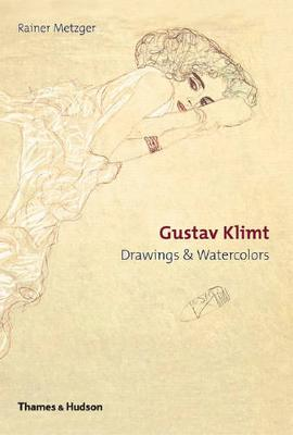 Gustav Klimt: Drawings & Watercolours (Hardback)