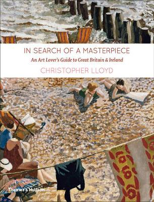 In Search of a Masterpiece: An Art Lover's Guide to Britain (Hardback)