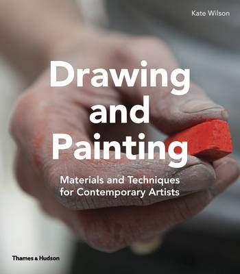 Drawing & Painting: Materials and Techniques for Contemporary Artists (Hardback)