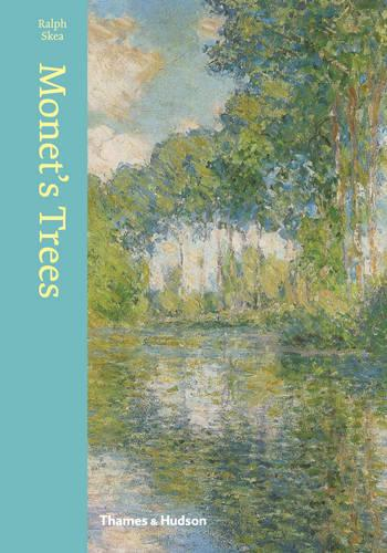Monet's Trees: Paintings and Drawings by Claude Monet (Hardback)
