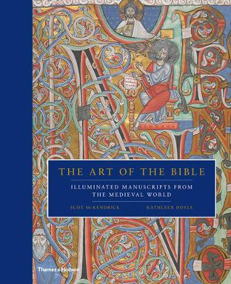 The Art of the Bible: Illuminated Manuscripts from the Medieval World (Hardback)