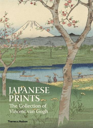 Japanese Prints: The Collection of Vincent van Gogh (Hardback)